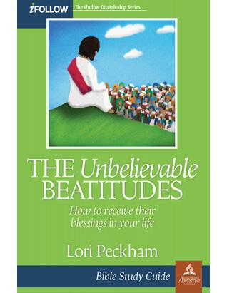 The Unbelievable Beatitudes - Bible Study Guide