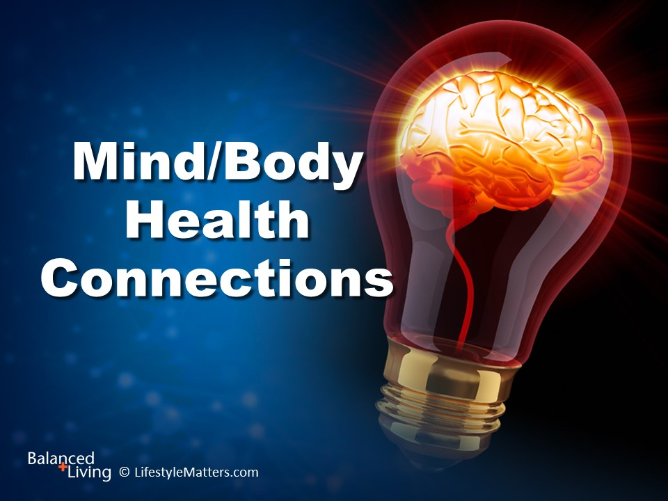 Mind/Body Health Connections - Balanced Living - PowerPoint Download