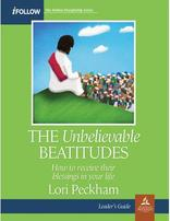 The Unbelievable Beatitudes - iFollow Leader's Guide