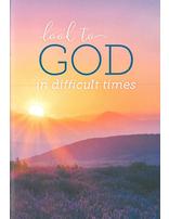 Look to God in Difficult Times