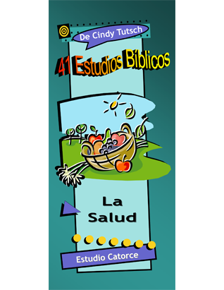 41 Bible Studies/#14 Health (Spanish)