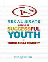 Recalibrate: Models of Successful Youth & Young Adult Ministr