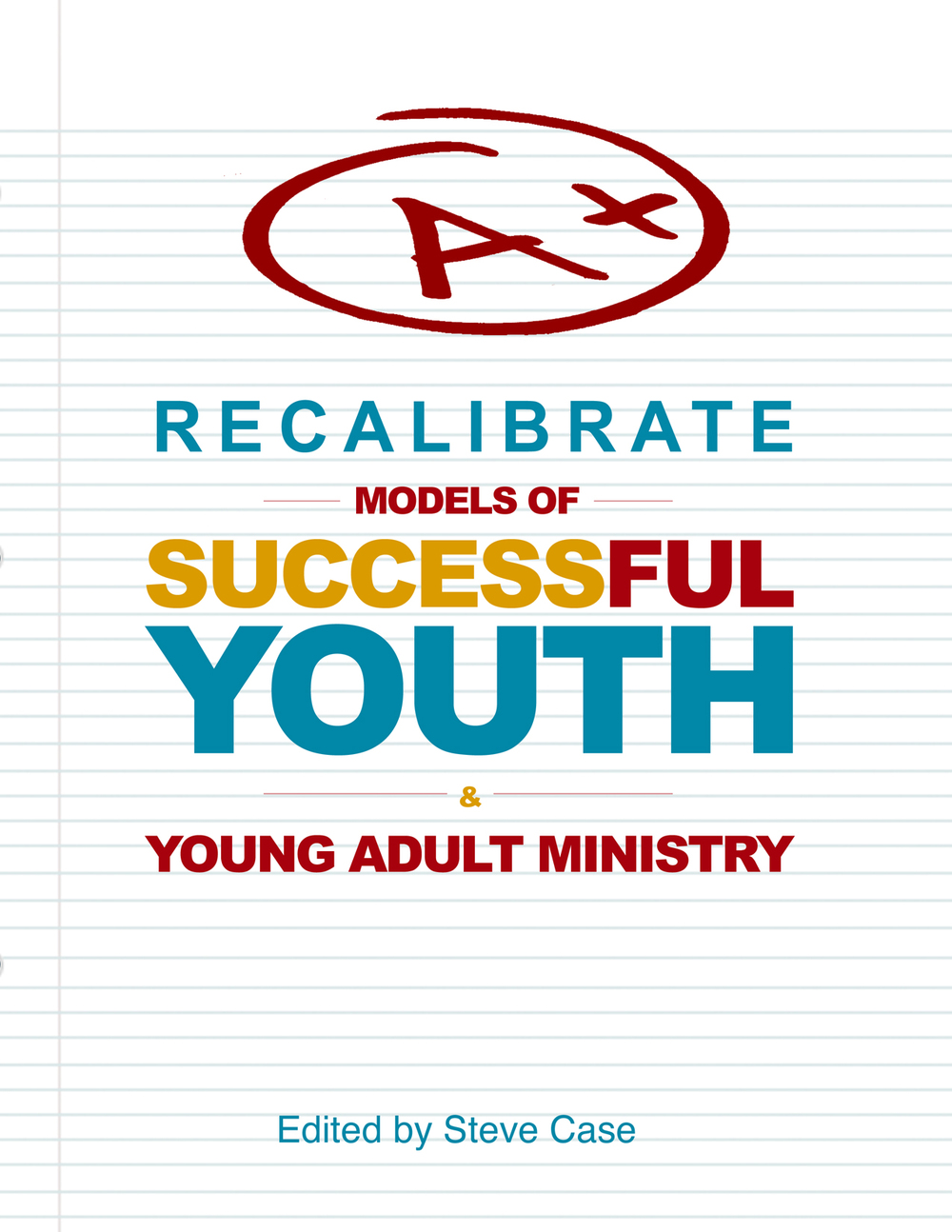 Recalibrate: Models of Successful Youth & Young Adult Ministry