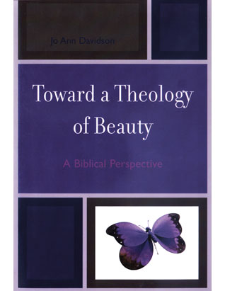 Toward A Theology of Beauty