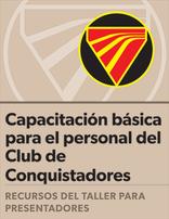 Certificación de Capacitación básica para el personal del Club de Conquistadores: Guía del presentador