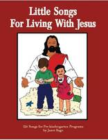 Little Songs for Living With Jesus Songbook