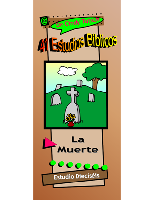 41 Bible Studies/#16 Death (Spanish)