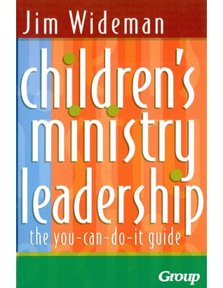 Children's Ministry Leadership: The You-Can-Do-It Guide