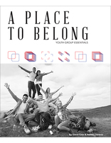 A Place to Belong - Youth Group Essentials