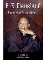 E. E. Cleveland: Evangelist Extraordinary