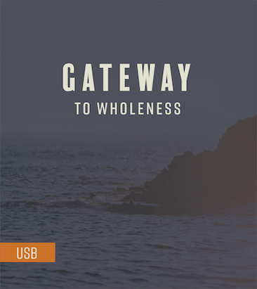 Gateway to Wholeness USB