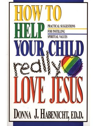 How to Help Your Child Love Jesus