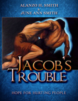 Jacob's Trouble: Hope for Hurting People