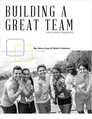 Building a Great Team - Youth Group Essentials