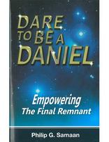 Dare To Be a Daniel - Empowering the Final Remnant