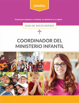 Children's Ministries Coordinator Quick Start Guide (Spanish)