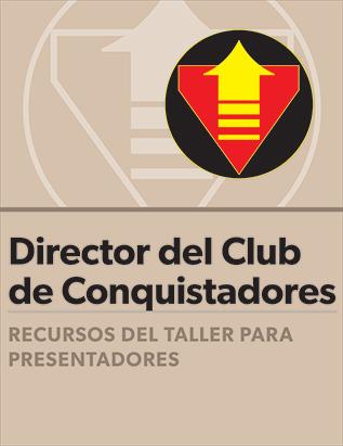 Certificación para Director del Club de Conquistadores: Guía del presentador