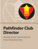 Pathfinder Director Certification - Presenter Guide
