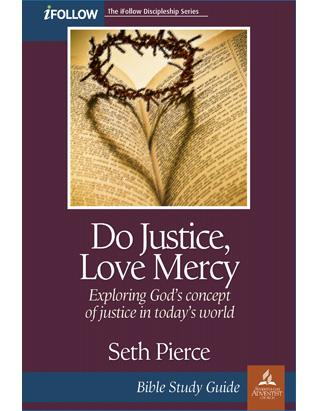 Do Justice, Love Mercy - Bible Study Guide