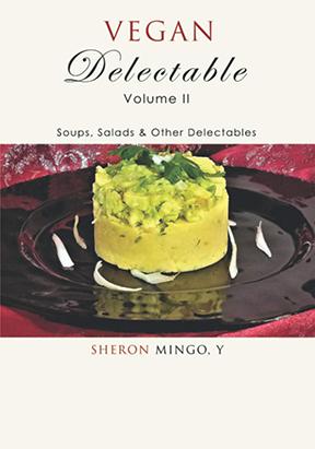Vegan Delectable Volume 2: Soups, Salads & Other Delectables