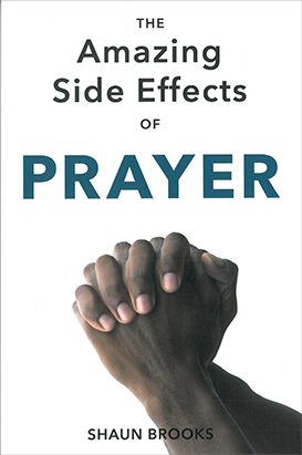 The Amazing Side Effects of Prayer