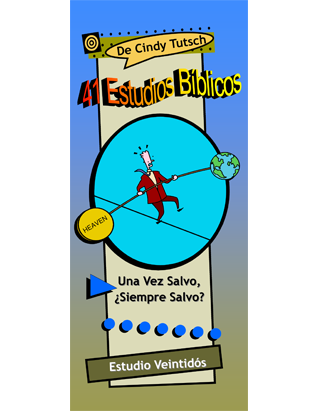 41 Bible Studies/#22 Once Saved, Always Saved? (Spanish)