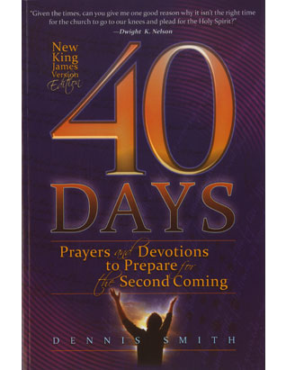 40 Days: Prayer and Devotions to Prepare for the Second Coming