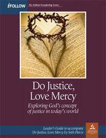 Do Justice, Love Mercy - iFollow Leader's Guide