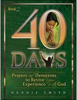 40 Days: Prayer & Devotion to Revive Your Experience with God