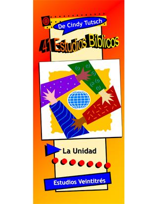 41 Estudios Bíblicos (Lección #23) - La Unidad