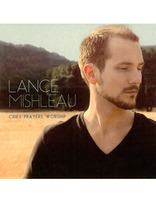 Lance Mishleau - Cries, Prayers, Worship