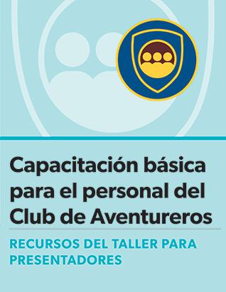 Certificación de Capacitación básica para el personal del Club de Aventureros: Guía del presentador