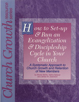 How to Set-up an Evangelization/ Discipleship Cycle in Your Church