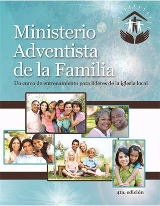 Adventist Family Ministries: A Training Program for Local Church Leaders (Spanish)