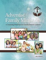 Adventist Family Ministries: A Training Program for Local Church Leaders Book and USB