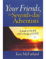 Your Friends, the Seventh-day Adventists