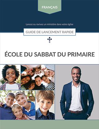 Primary Sabbath School Quick Start Guide (French)