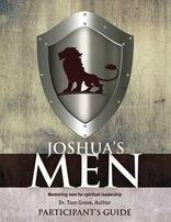 Joshua's Men: Mentoring Men for Spiritual Leadership Participants Guide