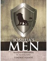Joshua's Men: Mentoring Men for Spiritual Leadership Leader's Guide