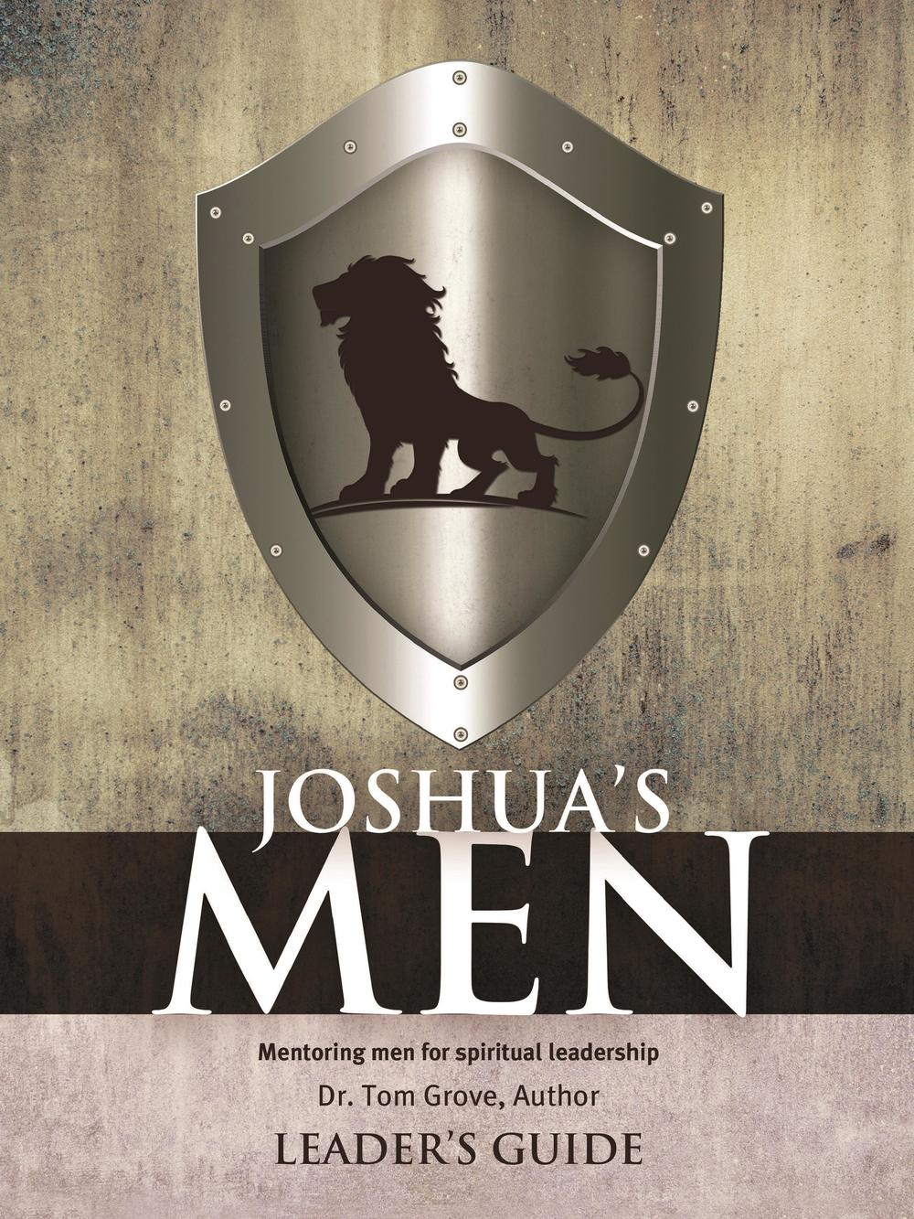 Joshua's Men: mentoring Men for Spiritual Leadership Leaders Guide