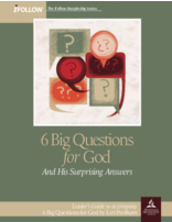 6 Big Questions for God - iFollow Leader's Guide