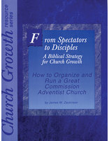 From Spectators to Disciples; A Biblical Strategy for Church Growth