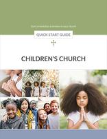 Children's Church -- Quick Start Guide