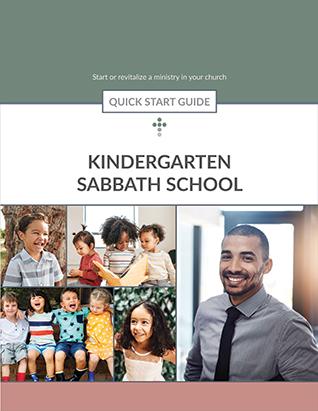 Kindergarten Sabbath School Quick Start Guide
