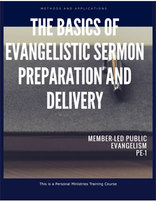 The Basics of Evangelistic Sermon Preparation and Delivery