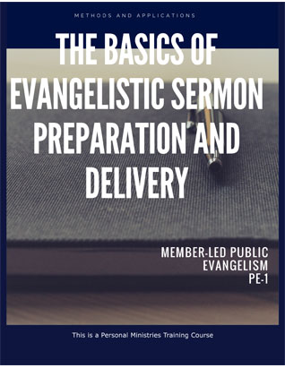 Basics of Evangelistic Sermon Preparation and Delivery