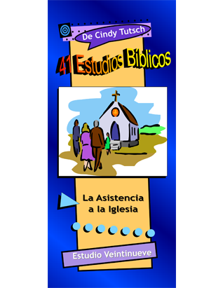 41 Bible Studies/#29 Church Attendance (Spanish)