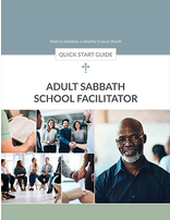 Adult Sabbath School Facilitator -- Quick Start Guide