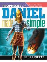 Prophecies of Daniel Made Simple