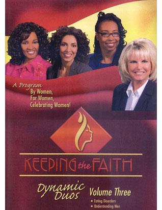 Keeping the Faith DVD-Eating Disorders/Understanding Men